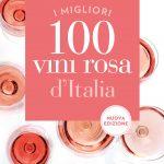 È uscita la nuova guida ai 100 migliori vini rosa d'Italia!